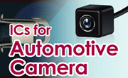 ICs ideal for Automotive Camera