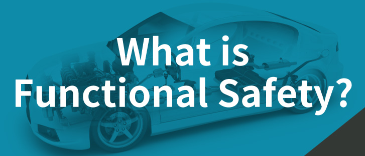 Introduction – What is Functional Safety?