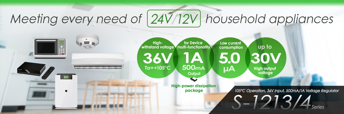 Meeting every need of [24V/12V] household appliances S-1213/4 Series